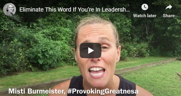 Eliminate This Word If You're In Leadership